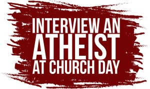 Interview an Atheist at Church Day